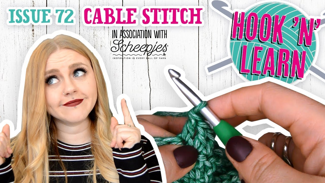 Cable Stitch Tutorial Hook N Learn Issue 72 Simply Crochet