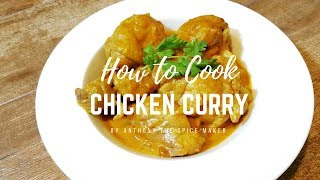 HOW TO COOK CHICKEN CURRY 咖喱鸡 BY | ANTHONY THE SPICE MAKER |