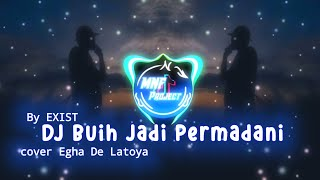 dj Buih Jadi Permadani ft. Egha De Latoya Cover remic MNFProject