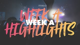 Our Highlights From Week A!