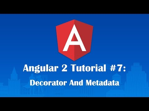 Angular 2 Tutorial 7: Decorator and Metadata