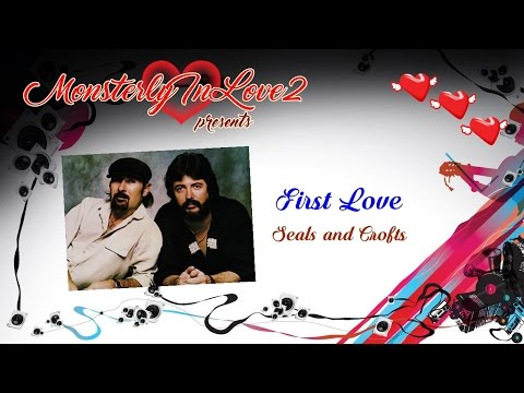 Seals & Crofts - First Love (1980)