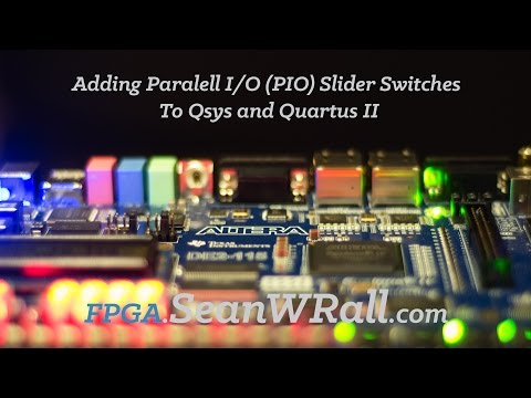 Adding Paralell I/O (PIO) Slider Switches To Qsys and Quartus II