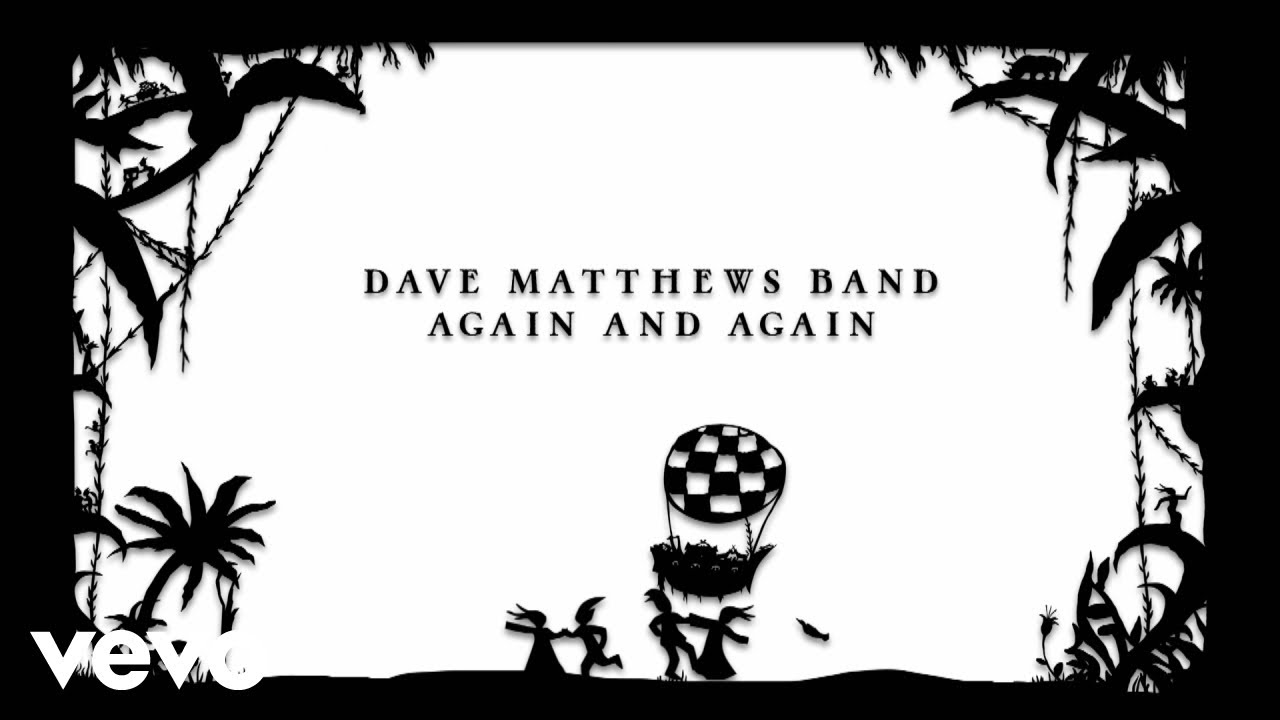 dave matthews band again and again visualizer youtube