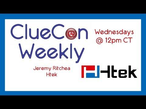 ClueCon Weekly - October 18th 2017 - Htek