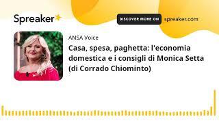 Casa, spesa, paghetta: l'economia domestica e i consigli di Monica Setta (di Corrado Chiominto)