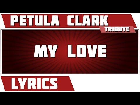 My Love - Petula  Clark tribute - Lyrics