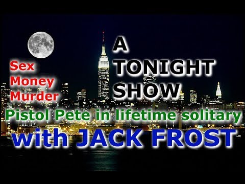 A Tonight Show With Jack Frost : Pistol Pete In Lifetime Solitary