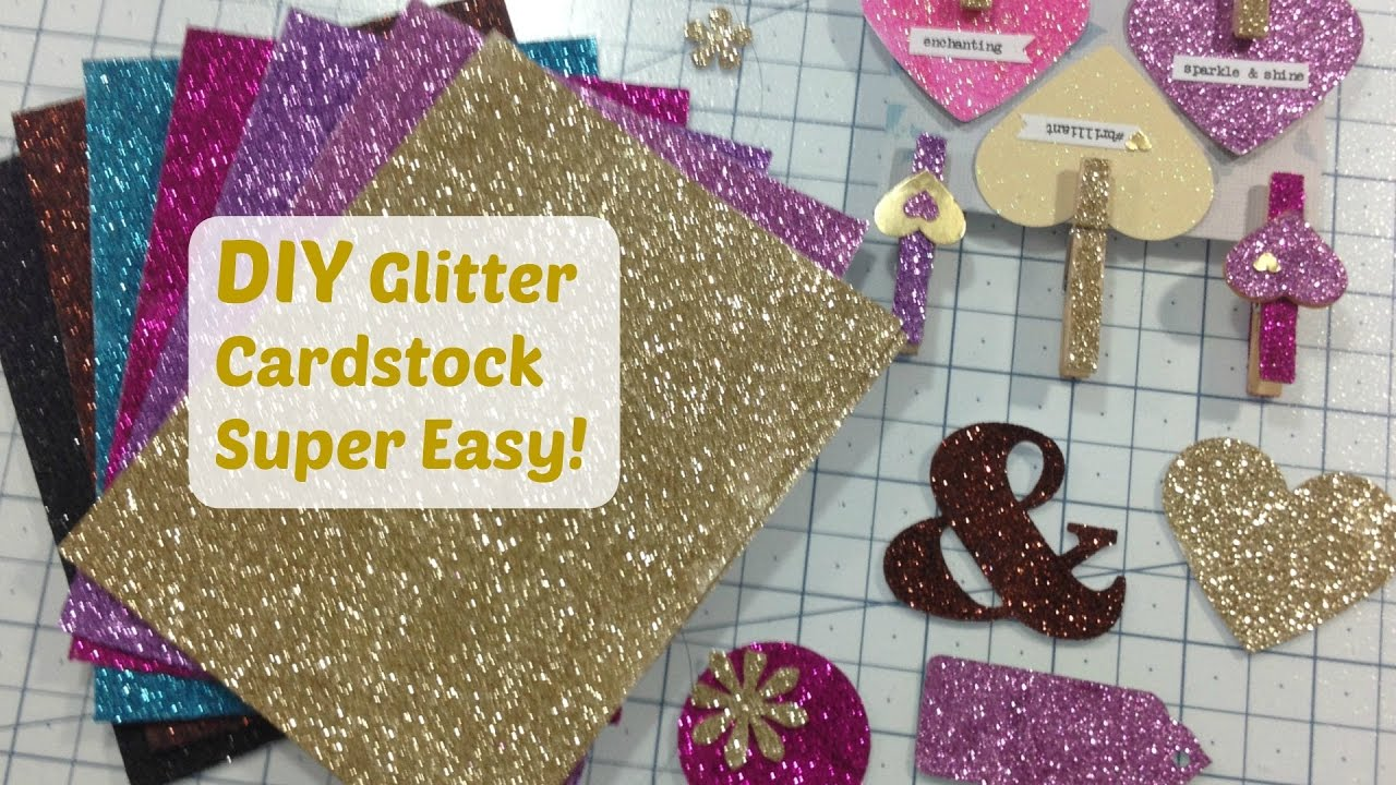 Diy How To Make Glitter Cardstock Super Easy And Quick