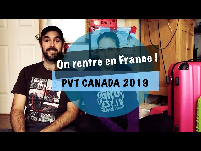 VLOG #7 - PVT CANADA - ON RENTRE EN FRANCE
