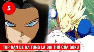 Top 5 người bạn sống ở Trái Đất từng là kẻ thù của Goku