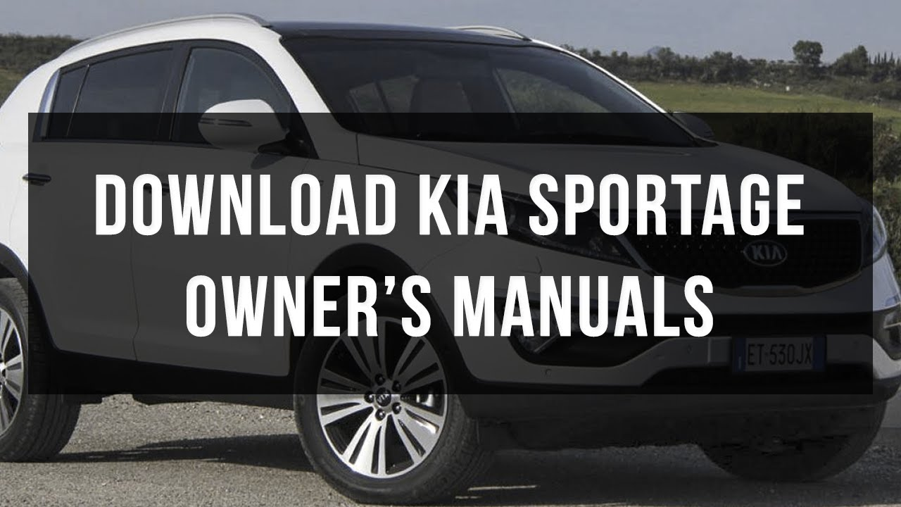 download kia sportage owner s manuals youtube rh youtube com kia sportage owners manual 2014 kia sportage owners manual 2012