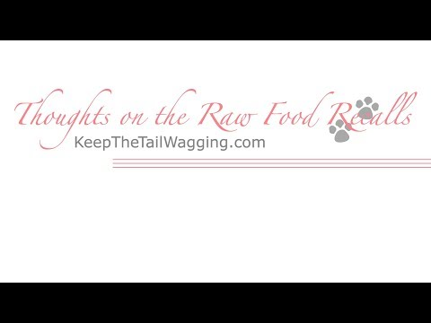 My Thoughts on the Raw Food Recalls - Keep the Tail Wagging®