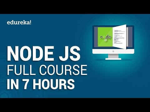Node JS Full Course - Learn Node.js In 7 Hours | Node.js Tutorial For Beginners | Edureka