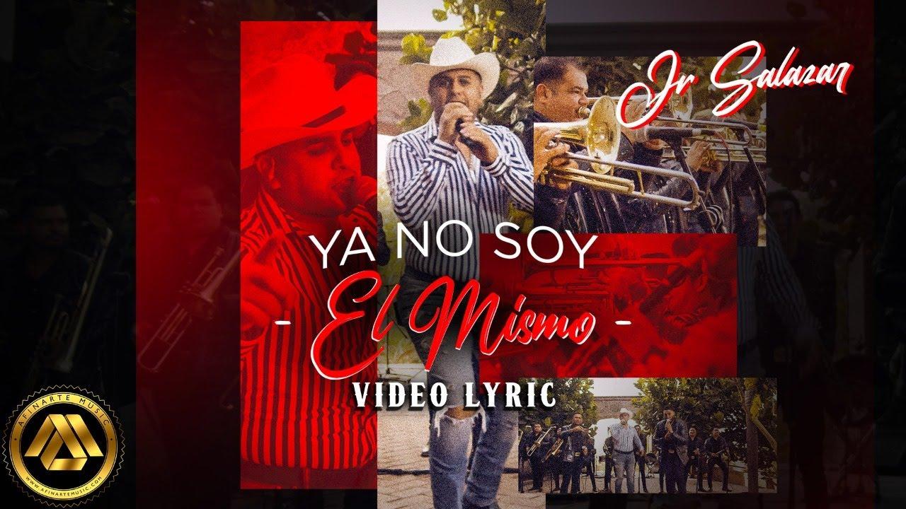Jr Salazar - Ya No Soy El Mismo (Video Lyric)