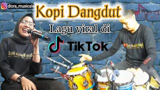 Lagu Viral Tik Tok/tareekk Seess.../KOPI DANGDUT {COVER Diora Musicale}