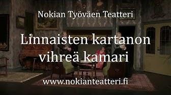 Nokian Työväen Teatteri - Linnaisten kartanon vihreä kamari