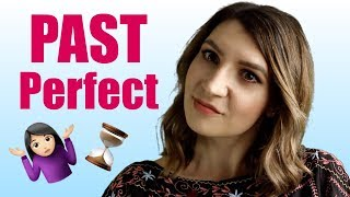 How to Use the Past Perfect | Advanced Grammar Lesson