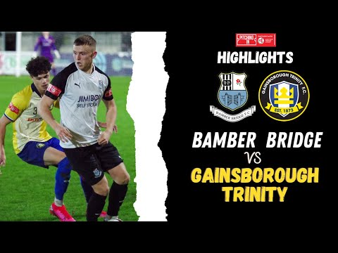 Bamber Bridge Gainsborough Goals And Highlights