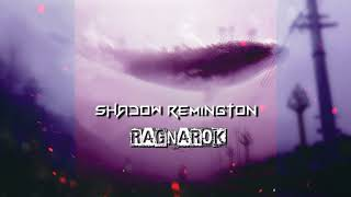Shadow Remington - Ragnarok