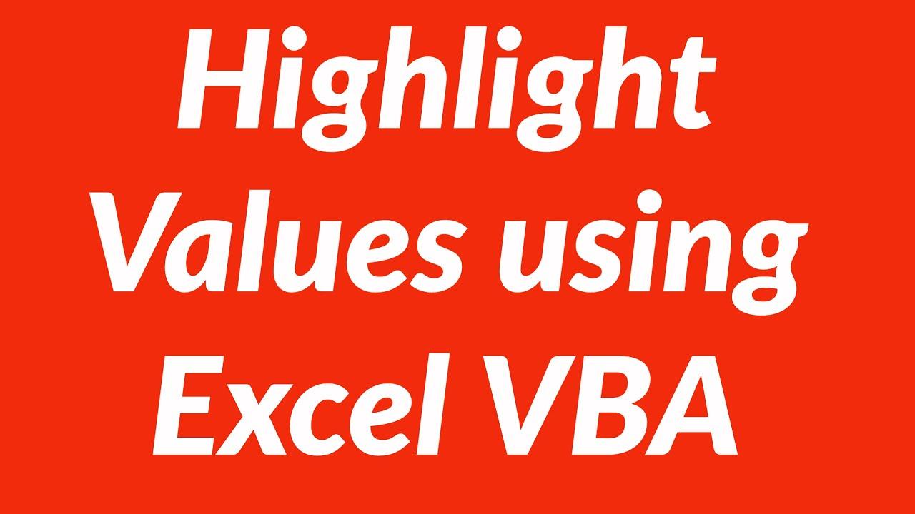 Highlight Specific Values Using Excel Vba
