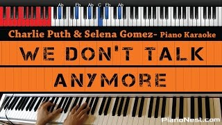 Charlie Puth ft. Selena Gomez - We Don't Talk Anymore - HIGHER Key (Piano Karaoke / Sing Along)