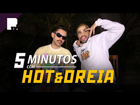 5 MINUTOS | HOT & OREIA (Parte 1)