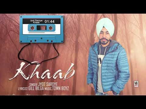 KHAAB (Full Song) | JYOT SAROYE | Latest Songs 2019 | AMAR AUDIO