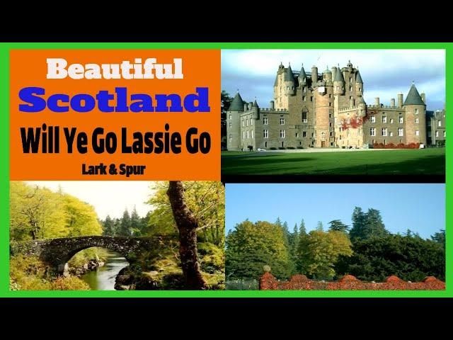Will Ye Go Lassie Go - Wild Mountain Thyme traditional Scottish Celtic folk songs music