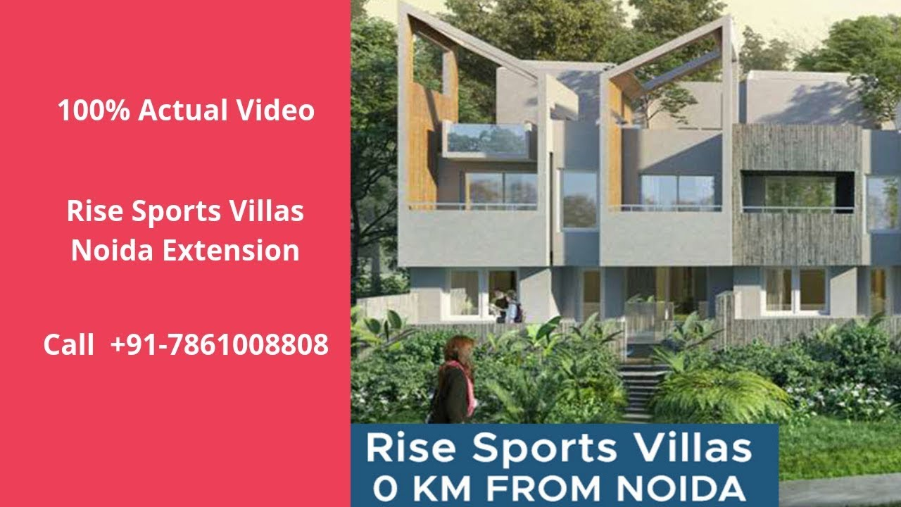 rise sports villas noida extension 3 4 bhk villas for sale 7861008808 price 99 55 lacs youtube rise sports villas noida extension 3 4 bhk villas for sale 7861008808 price 99 55 lacs
