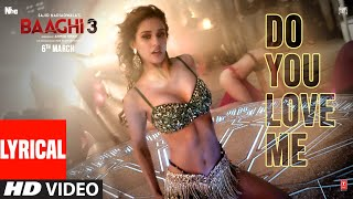 Lyrical:Do You Love Me| Baaghi 3 | Disha P | Tiger S, Shraddha K |René Bendali | Tanishk B | Nikhita