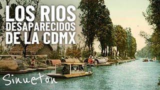 ¿Por qué desaparecieron los ríos en la Ciudad de México? - Sinueton