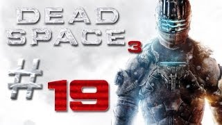 Dead Space 3 Gameplay #19 - Let
