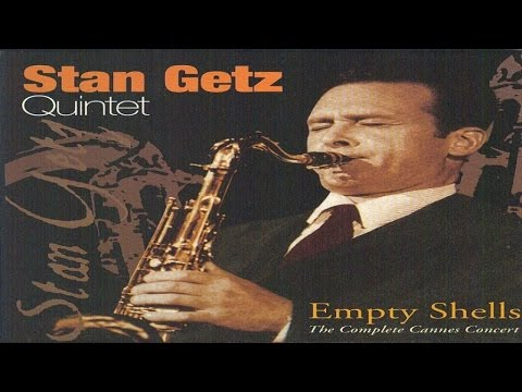 Best Classics - Stan Getz Quintet - Empty Shells The Complete Cannes Concert