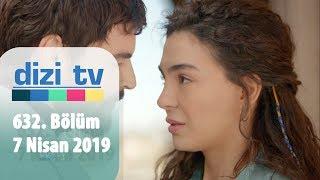 Dizi Tv 632. Bölüm   7 Nisan 2019