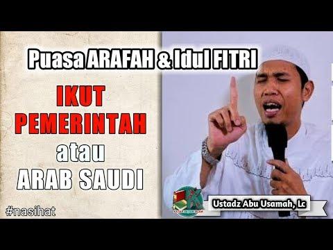 Kapan Puasa ARAFAH U0026 Idul ADHA, Mengikuti ARAB SAUDI Atau PEMERINTAH? - Ustadz Abu Usamah, Lc