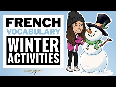 Learn the French Winter Activities with Karine - Les activités d'hiver