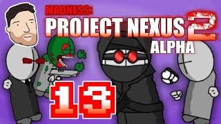 Let's Play Madness: Project Nexus 2 (Alpha) - PART 13: Only One Mistake | Graeme Games