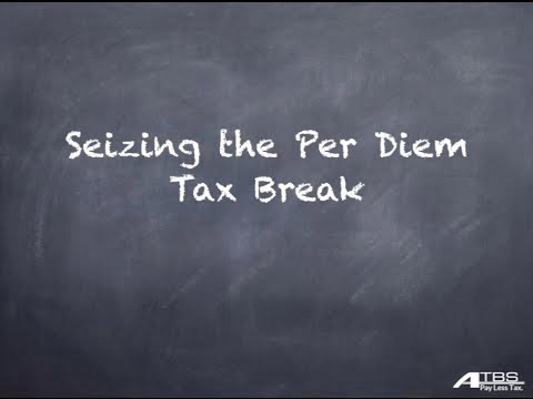 Seizing The Per Diem Tax Break