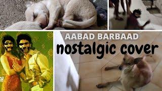 Aabad Barbad Song | Nostalgic Cover | Hostale | Arjit Singh | LUDO | SVNIT