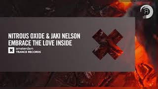 Nitrous Oxide & Jaki Nelson - Embrace The Love Inside [Amsterdam Trance] Extended