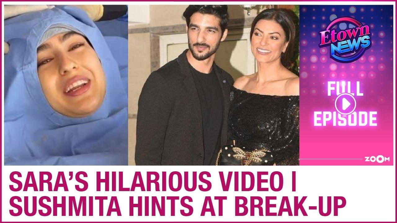 Sara's HILARIOUS video | Sushmita Sen hints at break-up with beau Rohman | E-Town News Full Episode
