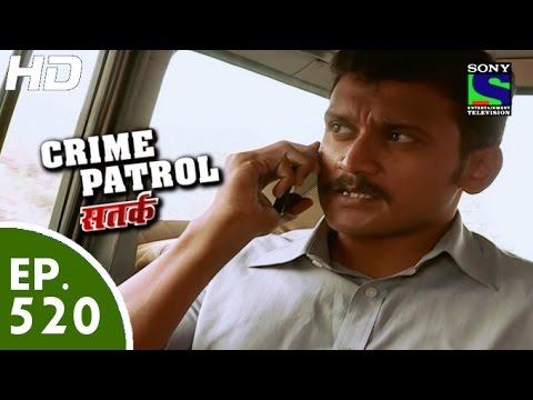 Crime Patrol - क्राइम पेट्रोल सतर्क - Episode 520 - 14th June, 2015