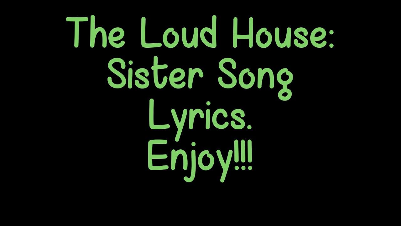The loud house sister song lyrics youtube for House music lyrics