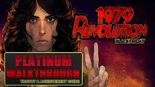 1979 Revolution: Black Friday 100% Full Platinum Walkthrough   Trophy & Achievement Guide