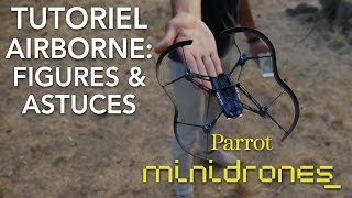 [French] Parrot Minidrones - Airborne - Tutoriel #3 : Figures & Astuces