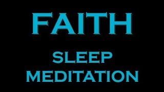 FAITH ~ Manifest Meditation for SLEEP