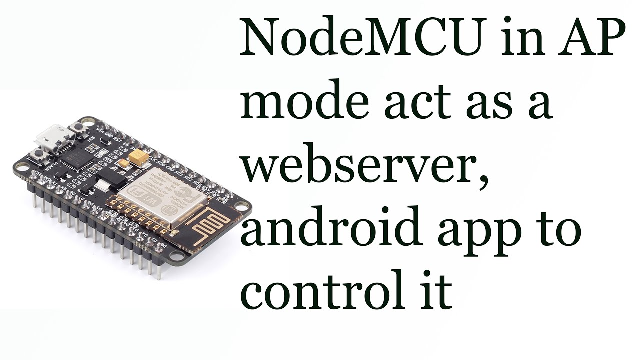 ESP8266(NodeMCU) Webserver Access point, control from Android app