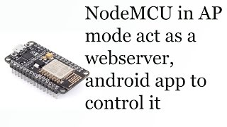 esp8266 nodemcu webserver access point control from android app