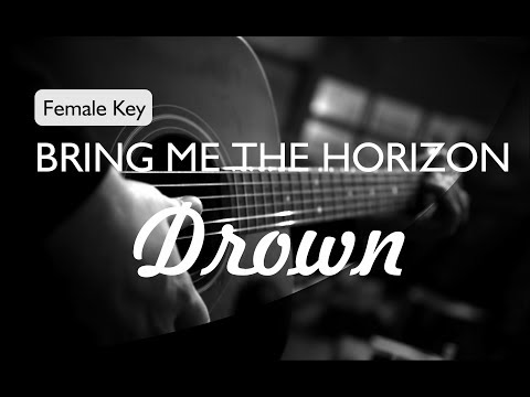 BRING ME THE HORIZON - DROWN ( ACOUSTIC KARAOKE / FEMALE KEY / INSTRUMENTAL / BACKING TRACK )